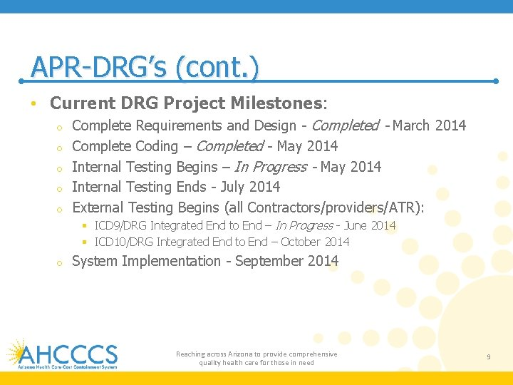 APR-DRG's (cont. ) • Current DRG Project Milestones: o o o Complete Requirements and