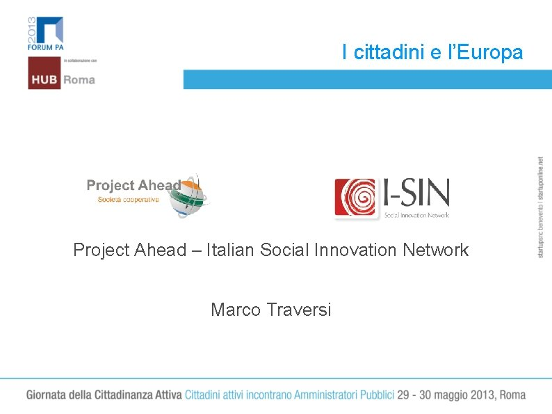 I cittadini e l'Europa LOGO Project Ahead – Italian Social Innovation Network Marco Traversi