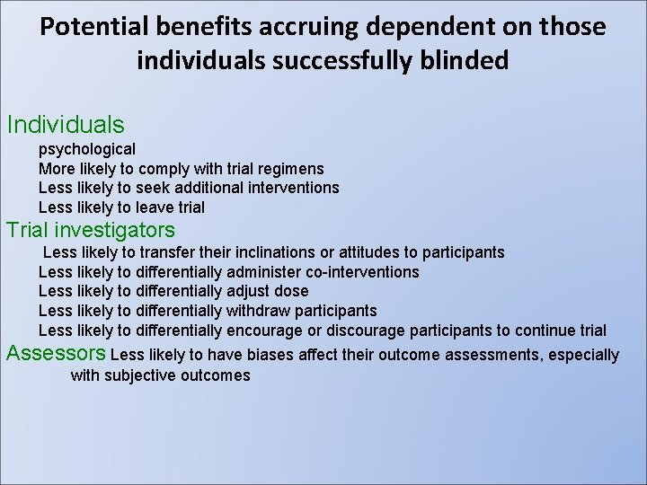Potential benefits accruing dependent on those individuals successfully blinded Individuals psychological More likely to