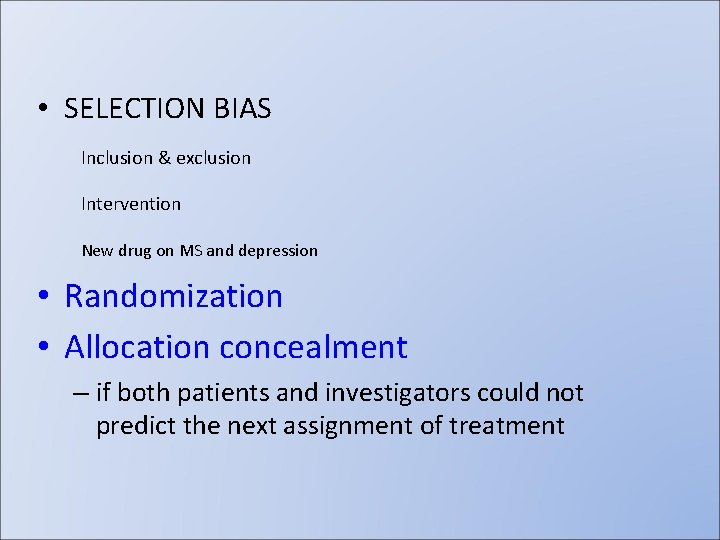 • SELECTION BIAS Inclusion & exclusion Intervention New drug on MS and depression