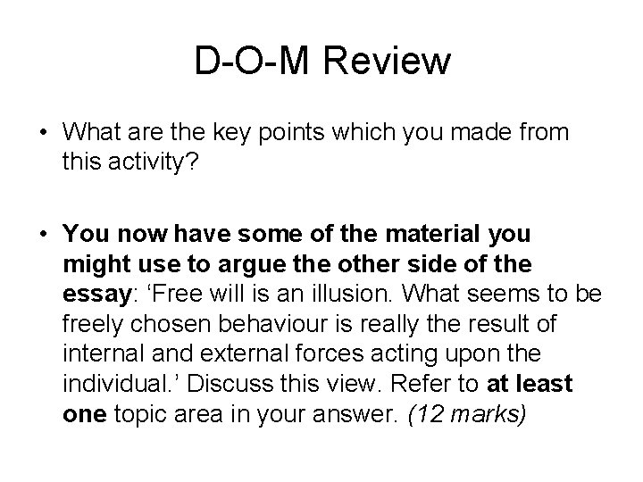 D-O-M Review • What are the key points which you made from this activity?