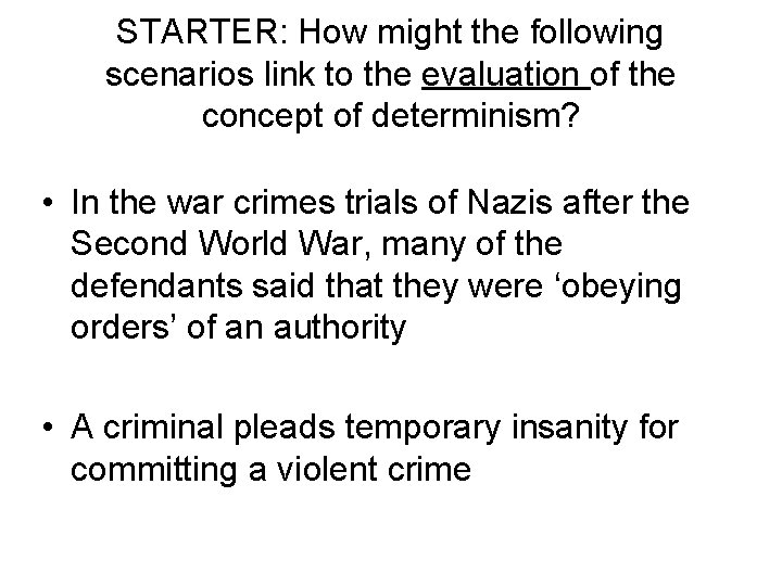 STARTER: How might the following scenarios link to the evaluation of the concept of