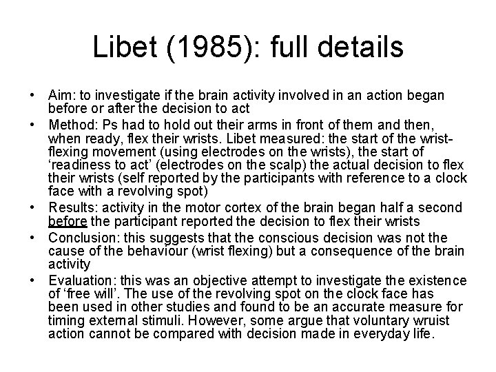 Libet (1985): full details • Aim: to investigate if the brain activity involved in