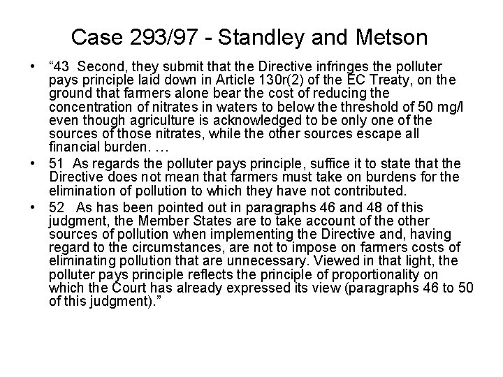 """Case 293/97 - Standley and Metson • """" 43 Second, they submit that the"""