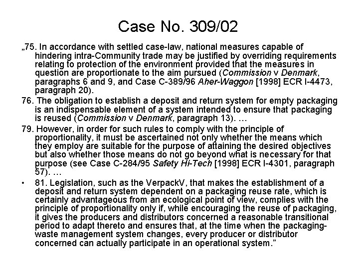 """Case No. 309/02 """" 75. In accordance with settled case-law, national measures capable of"""