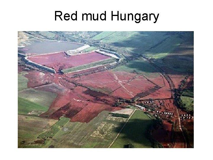 Red mud Hungary
