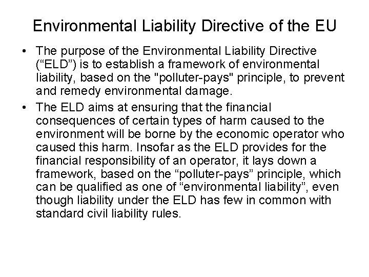 Environmental Liability Directive of the EU • The purpose of the Environmental Liability Directive