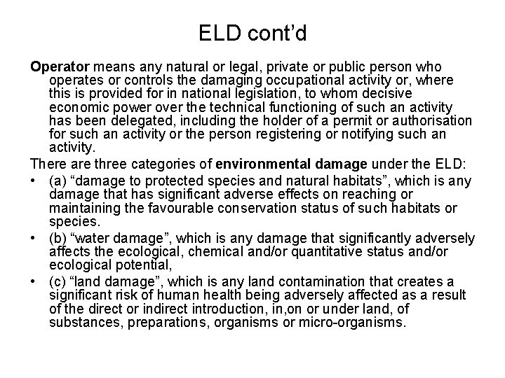 ELD cont'd Operator means any natural or legal, private or public person who operates