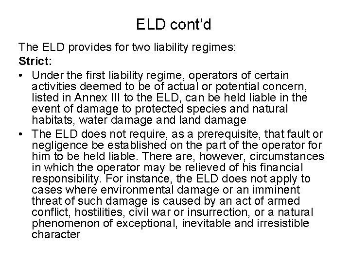ELD cont'd The ELD provides for two liability regimes: Strict: • Under the first