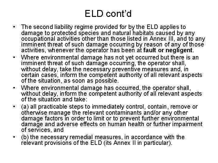 ELD cont'd • The second liability regime provided for by the ELD applies to