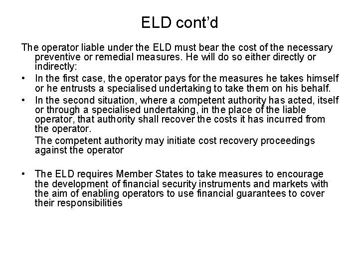 ELD cont'd The operator liable under the ELD must bear the cost of the
