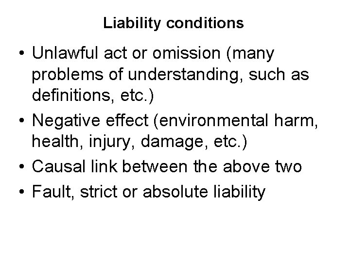 Liability conditions • Unlawful act or omission (many problems of understanding, such as definitions,