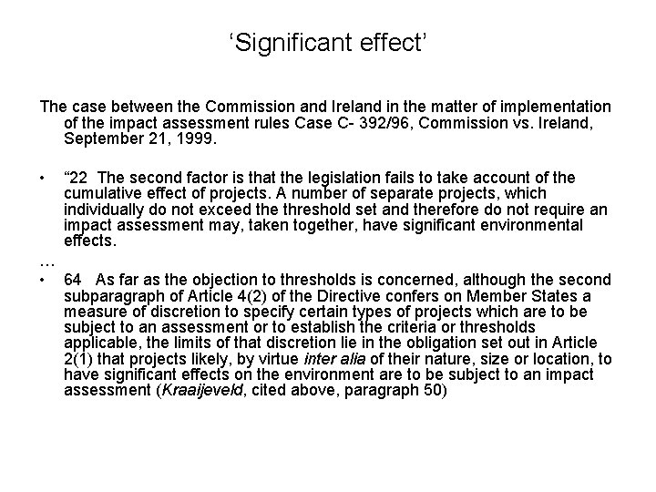 'Significant effect' The case between the Commission and Ireland in the matter of implementation