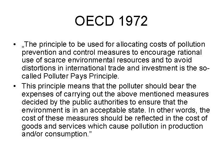 """OECD 1972 • """"The principle to be used for allocating costs of pollution prevention"""