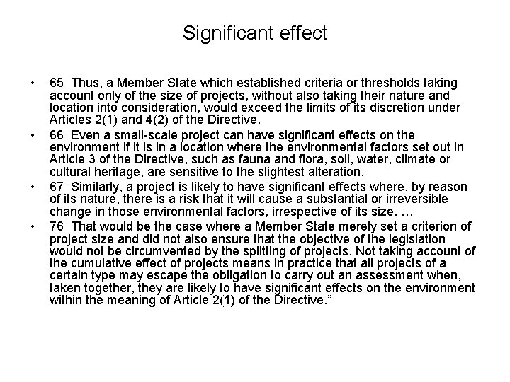 Significant effect • • 65 Thus, a Member State which established criteria or thresholds