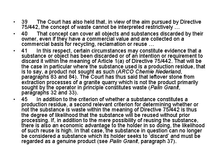 • • 39 The Court has also held that, in view of the