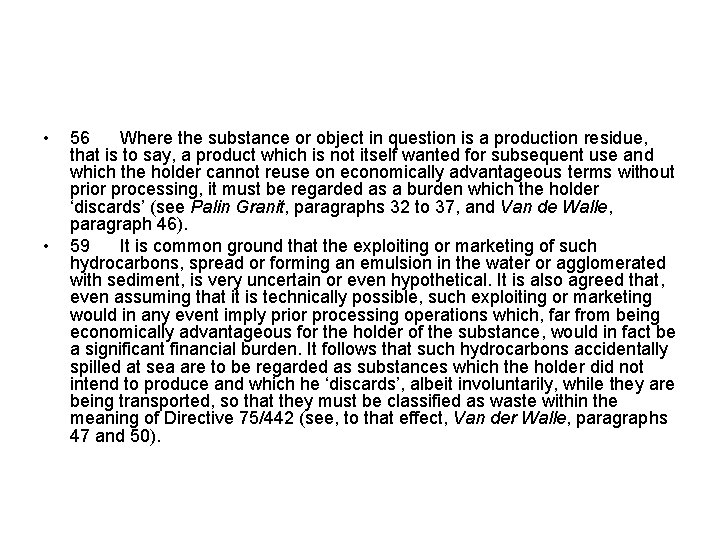 • • 56 Where the substance or object in question is a production