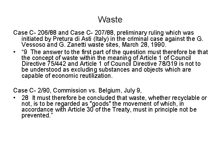 Waste Case C- 206/88 and Case C- 207/88, preliminary ruling which was initiated by