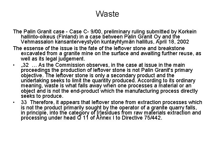 Waste The Palin Granit case - Case C- 9/00, preliminary ruling submitted by Korkein
