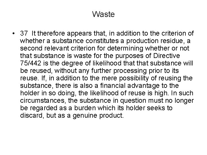 Waste • 37 It therefore appears that, in addition to the criterion of whether