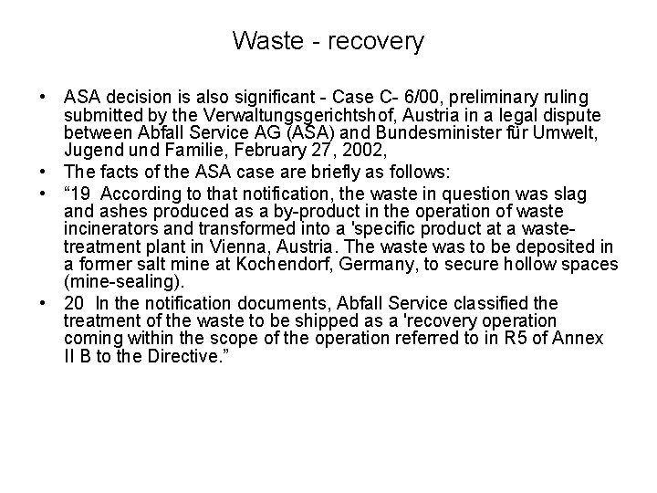 Waste - recovery • ASA decision is also significant - Case C- 6/00, preliminary