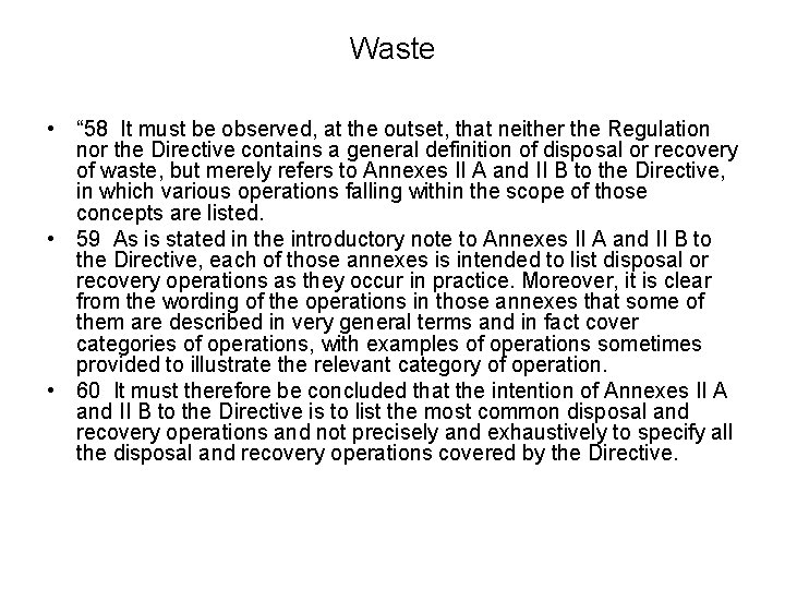 """Waste • """" 58 It must be observed, at the outset, that neither the"""