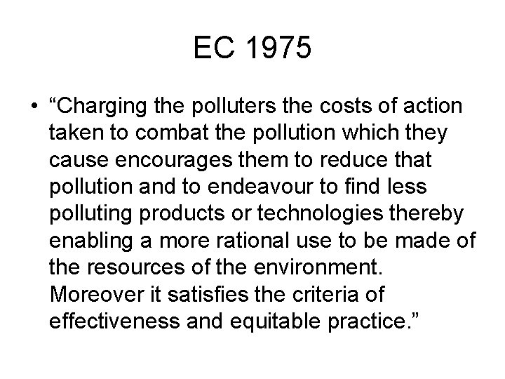"""EC 1975 • """"Charging the polluters the costs of action taken to combat the"""