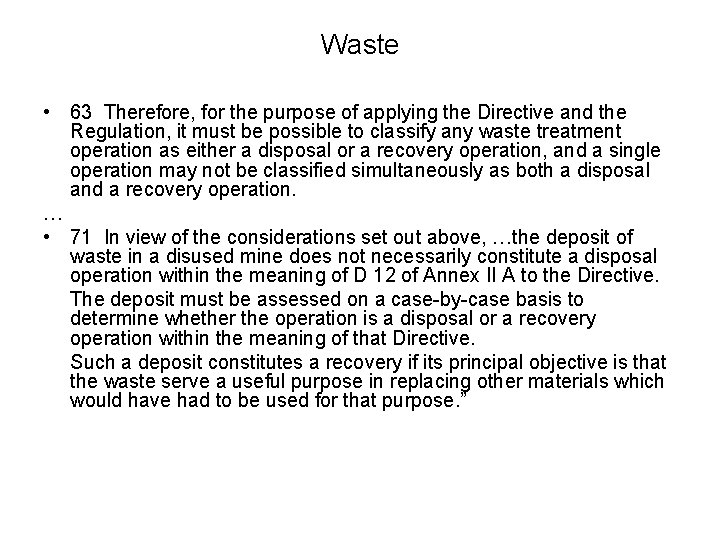 Waste • 63 Therefore, for the purpose of applying the Directive and the Regulation,