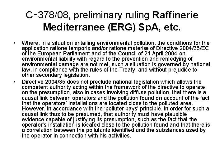 C‑ 378/08, preliminary ruling Raffinerie Mediterranee (ERG) Sp. A, etc. • • Where, in