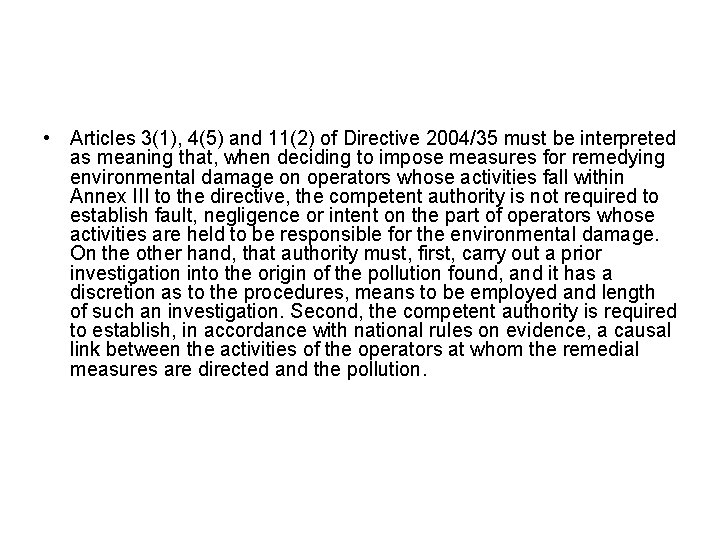 • Articles 3(1), 4(5) and 11(2) of Directive 2004/35 must be interpreted as