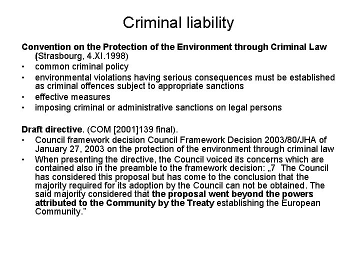 Criminal liability Convention on the Protection of the Environment through Criminal Law (Strasbourg, 4.