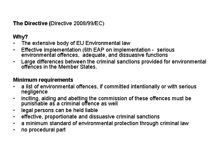 The Directive (Directive 2008/99/EC) Why? • The extensive body of EU Environmental law •