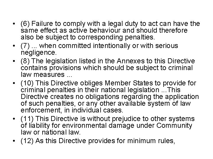 • (6) Failure to comply with a legal duty to act can have
