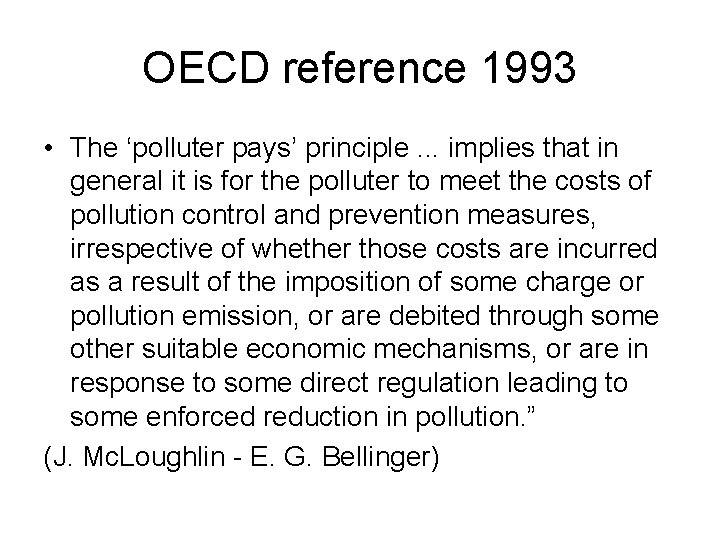 OECD reference 1993 • The 'polluter pays' principle. . . implies that in general