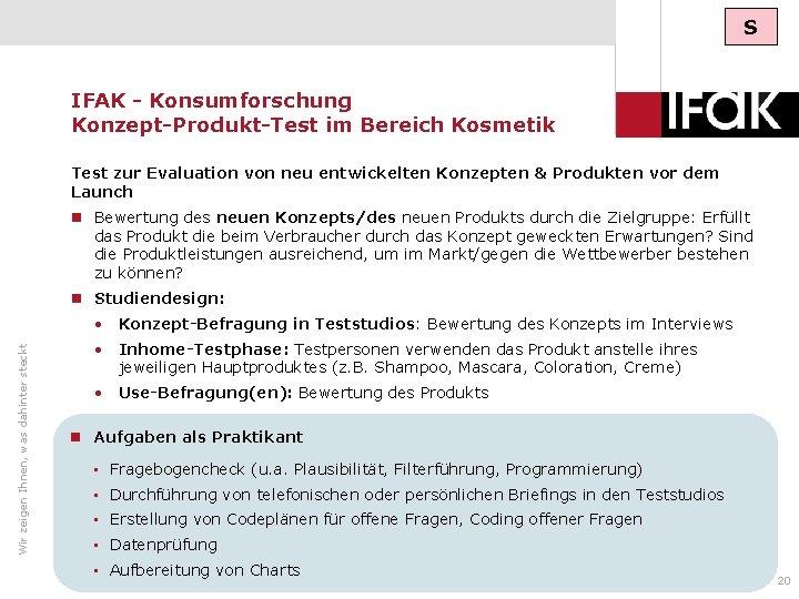 S IFAK - Konsumforschung Konzept-Produkt-Test im Bereich Kosmetik Test zur Evaluation von neu entwickelten