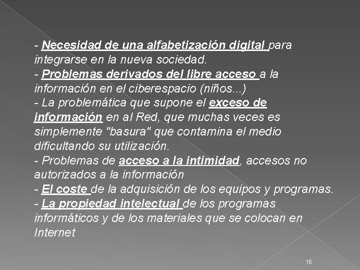 - Necesidad de una alfabetización digital para integrarse en la nueva sociedad. - Problemas