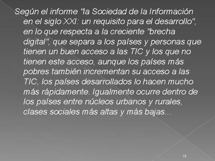 """Según el informe """"la Sociedad de la Información en el siglo XXI: un requisito"""