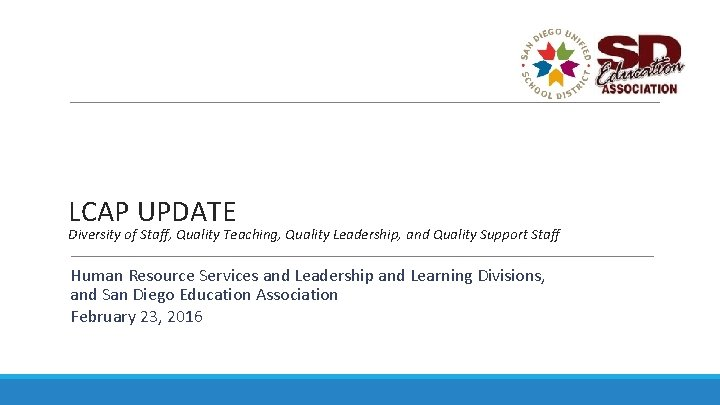 LCAP UPDATE Diversity of Staff, Quality Teaching, Quality Leadership, and Quality Support Staff Human