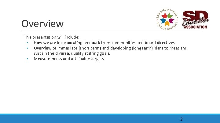 Overview This presentation will include: • How we are incorporating feedback from communities and