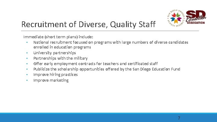 Recruitment of Diverse, Quality Staff Immediate (short term plans) include: • National recruitment focused