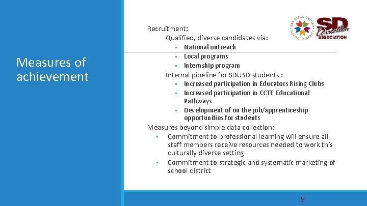 Recruitment: Qualified, diverse candidates via: National outreach ◦ Local programs ◦ Internship program ◦