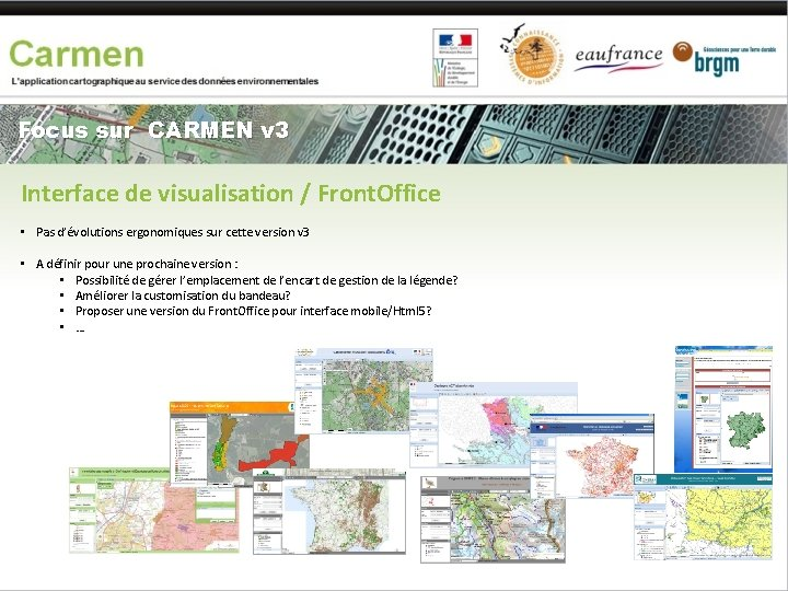 Focus sur CARMEN v 3 Interface de visualisation / Front. Office • Pas d'évolutions