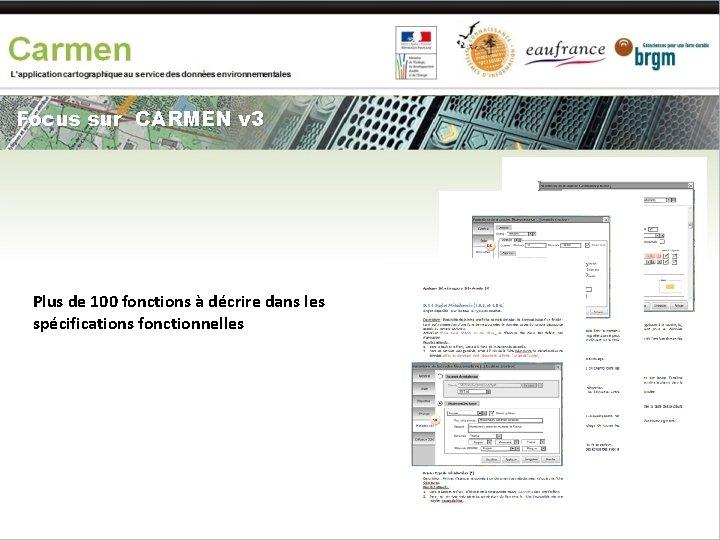 Focus sur CARMEN v 3 Plus de 100 fonctions à décrire dans les spécifications