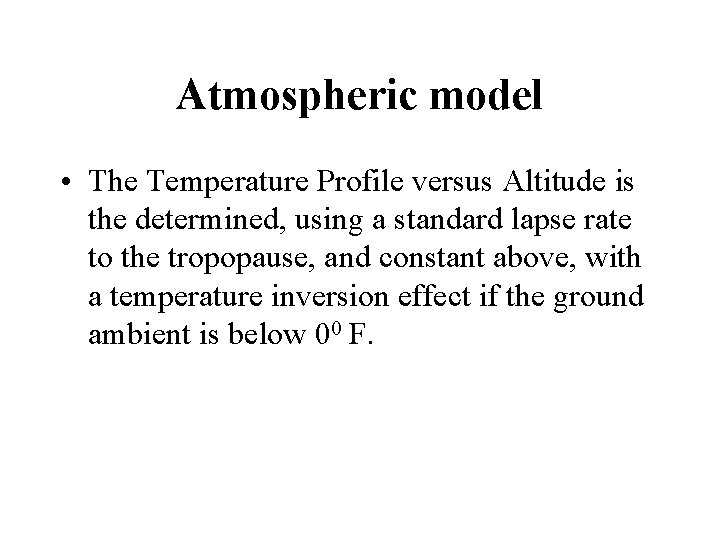 Atmospheric model • The Temperature Profile versus Altitude is the determined, using a standard
