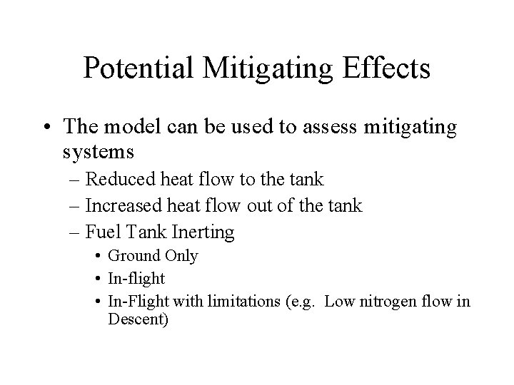 Potential Mitigating Effects • The model can be used to assess mitigating systems –