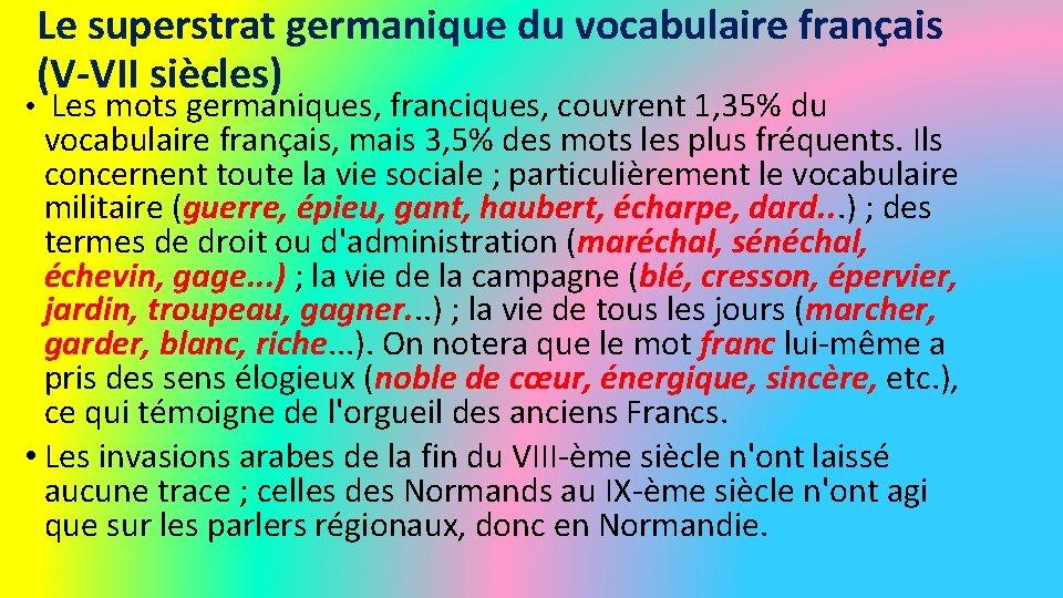Le superstrat germanique du vocabulaire français (V-VII siècles) • Les mots germaniques, franciques, couvrent