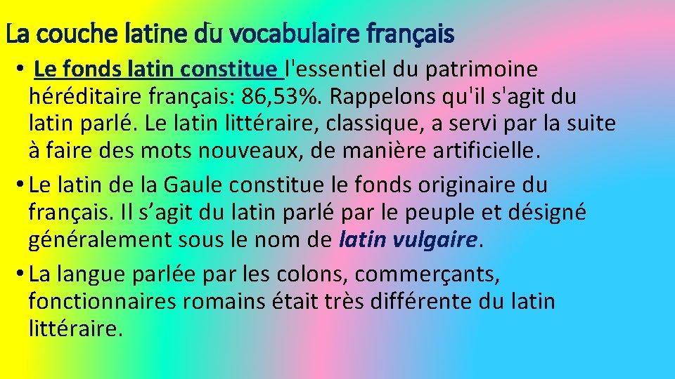 La couche latine du vocabulaire français • Le fonds latin constitue l'essentiel du patrimoine