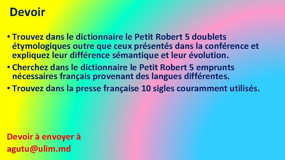 Devoir • Trouvez dans le dictionnaire le Petit Robert 5 doublets étymologiques outre que