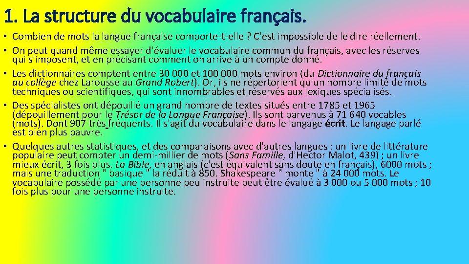 1. La structure du vocabulaire français. • Combien de mots la langue française comporte-t-elle