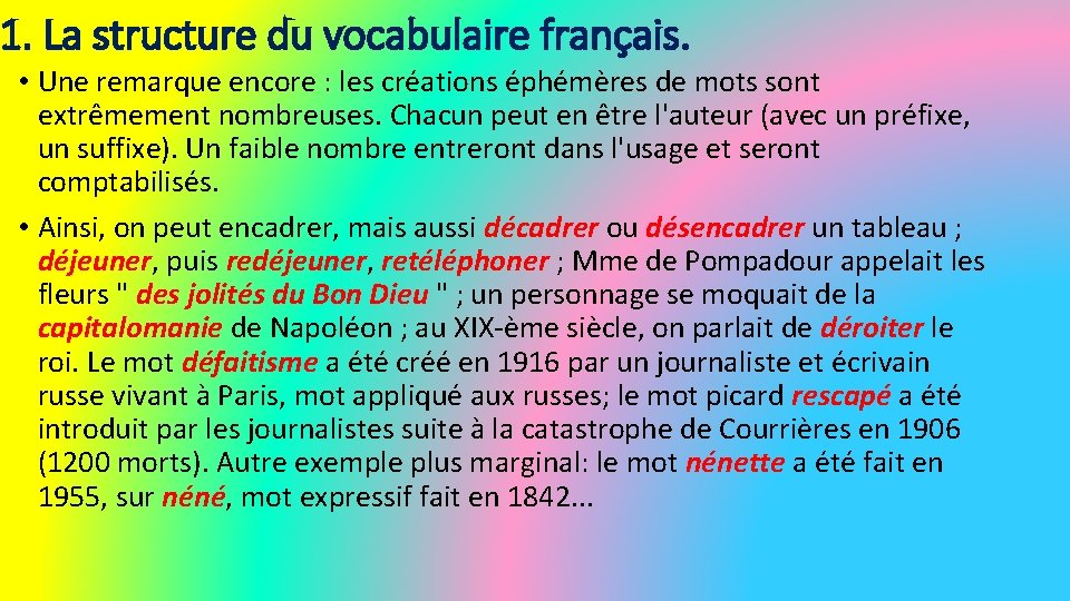 1. La structure du vocabulaire français. • Une remarque encore : les créations éphémères